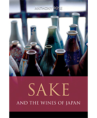 Saké and the wines of Japan, Anthony Rose - Tout savoir sur le saké et le vin au Japon